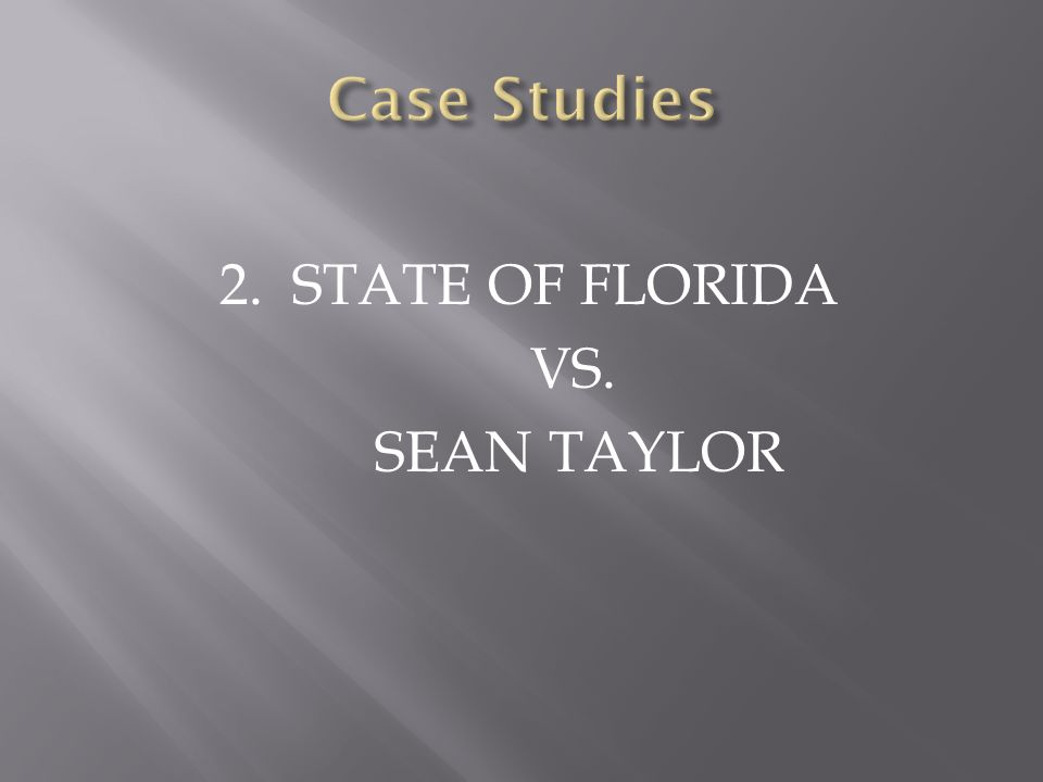 2. STATE OF FLORIDA VS. SEAN TAYLOR