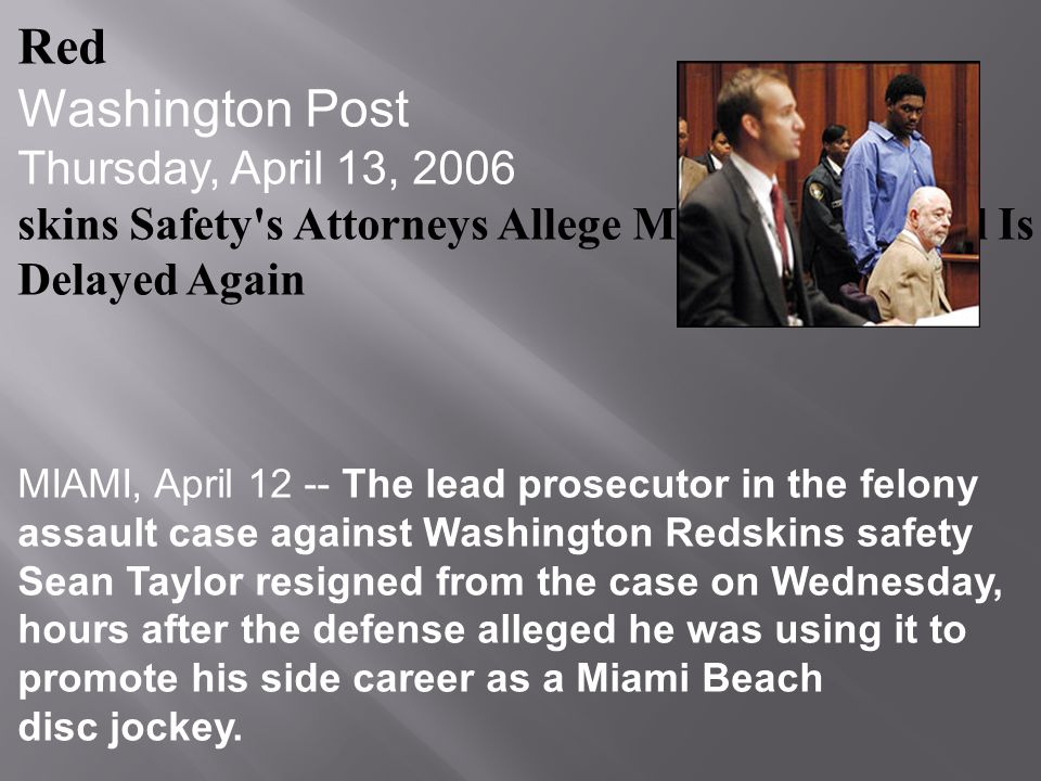 Red Washington Post Thursday, April 13, 2006 skins Safety's Attorneys Allege Misconduct; Trial Is Delayed Again MIAMI, April 12 -- The lead prosecutor