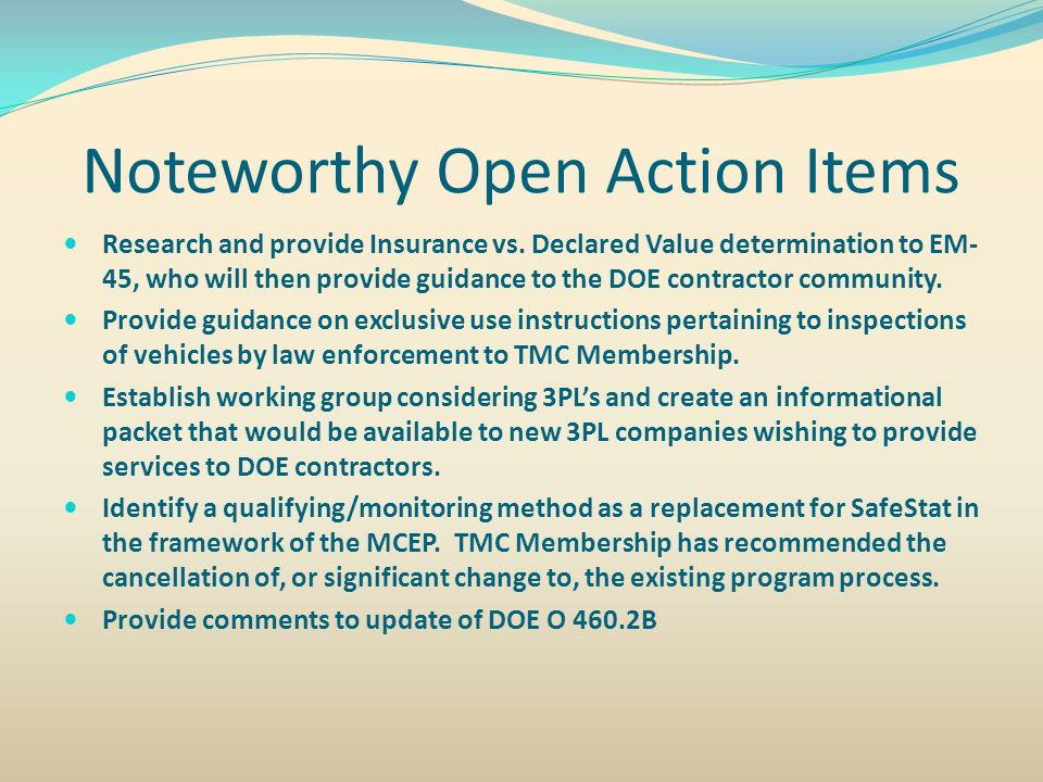 Research and provide Insurance vs. Declared Value determination to EM- 45, who will then provide guidance to the DOE contractor community. Provide gui