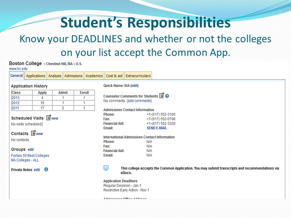 Students Responsibilities Know your DEADLINES and whether or not the colleges on your list accept the Common App.