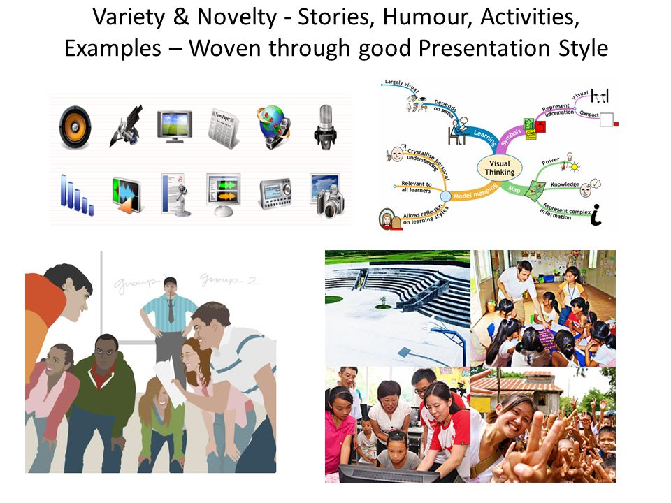 Variety & Novelty - Stories, Humour, Activities, Examples – Woven through good Presentation Style