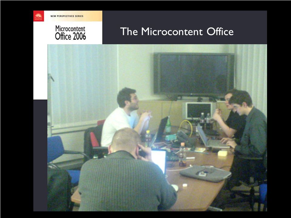 MICROCONTENT discovered in 2001 The Microcontent Office
