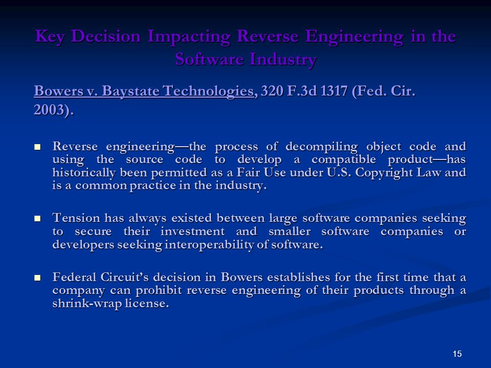 15 Key Decision Impacting Reverse Engineering in the Software Industry Bowers v.