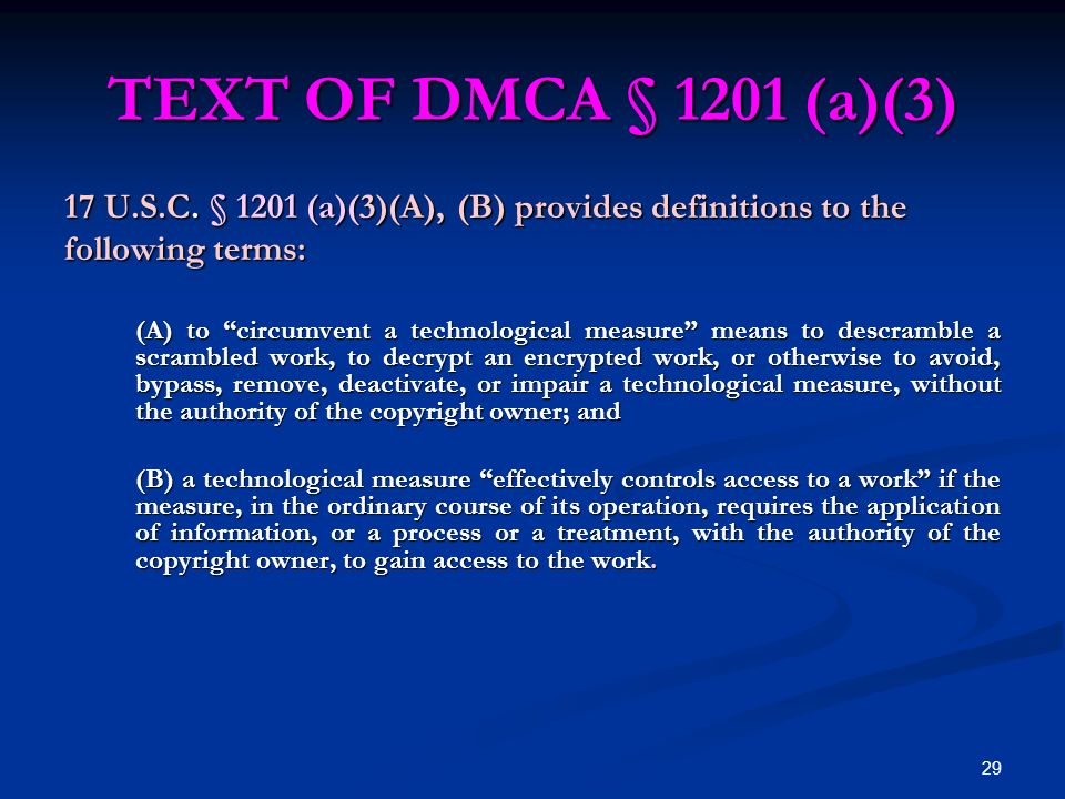 29 TEXT OF DMCA § 1201 (a)(3) 17 U.S.C.