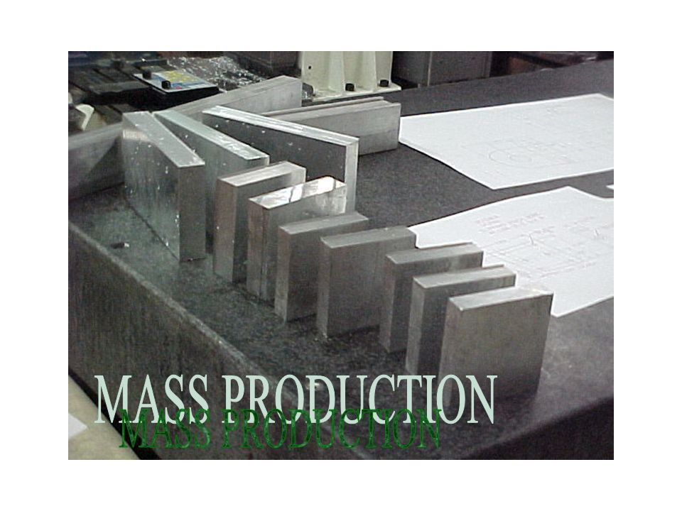 Mass production