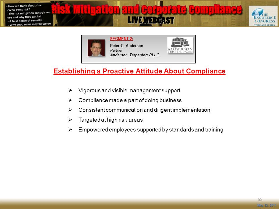 Establishing a Proactive Attitude About Compliance 55 May 12, 2011 Vigorous and visible management support Compliance made a part of doing business Co