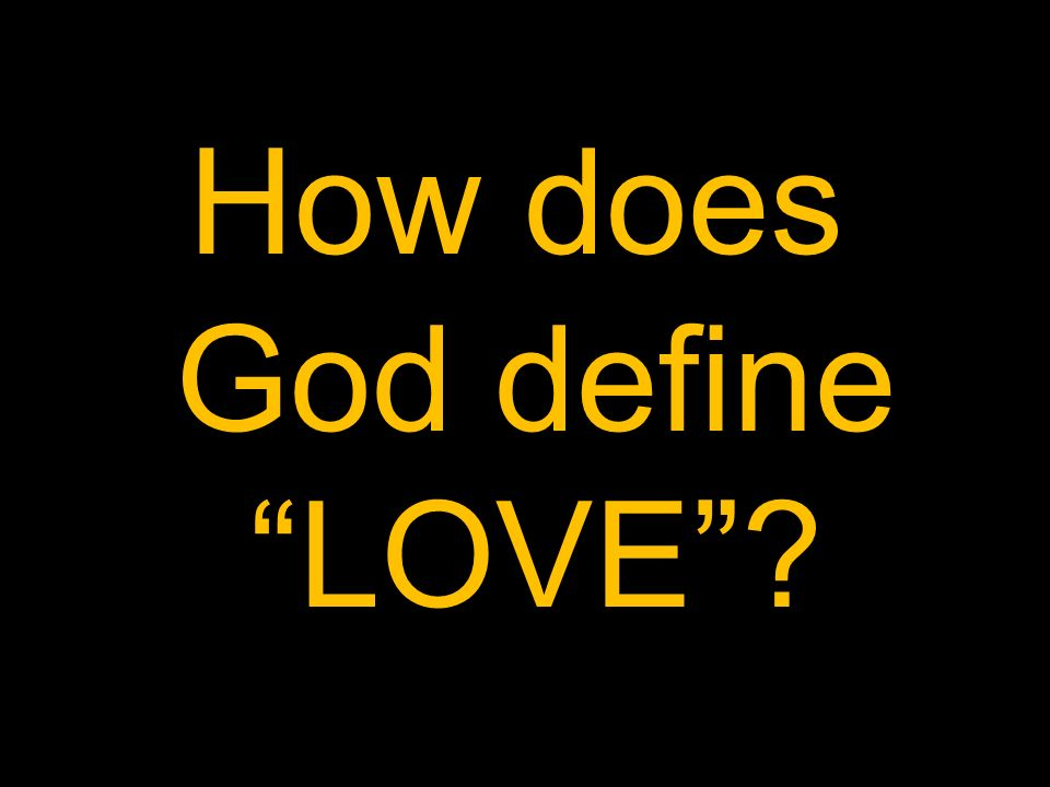 How does God define LOVE