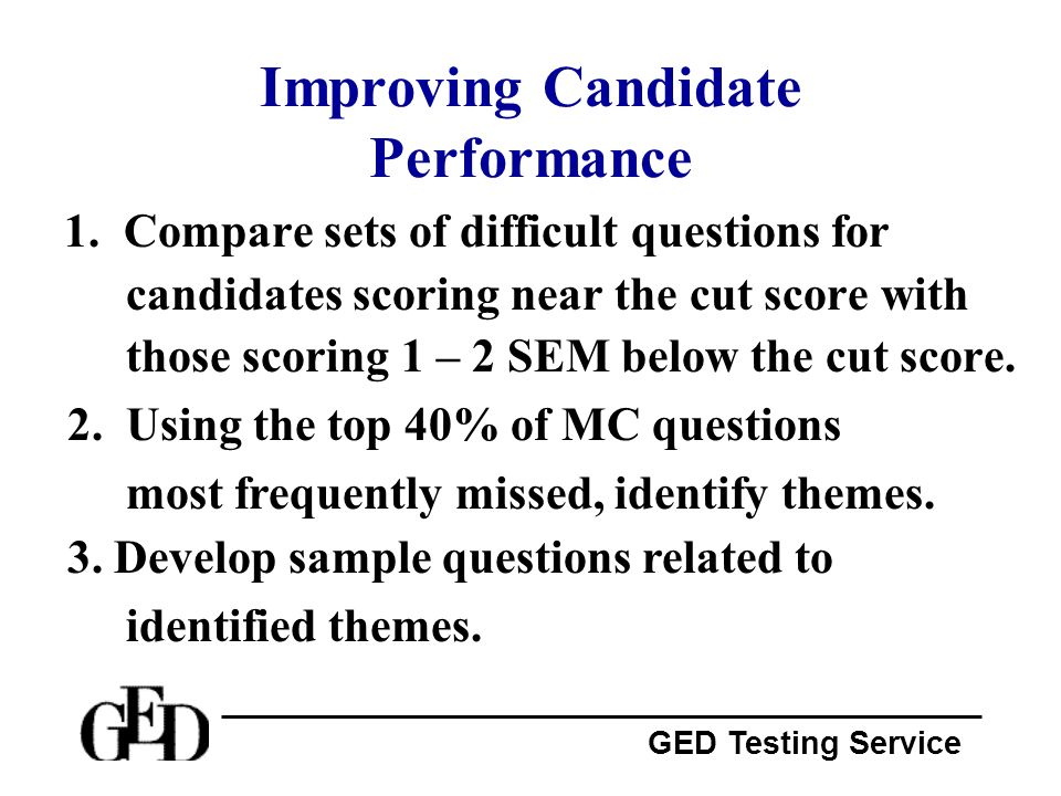 GED Testing Service Comparing Question Sets Are the two groups most frequently missing the same or different questions.