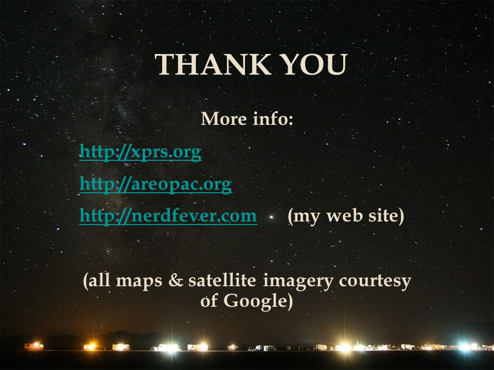 THANK YOU More info: (my web site) (all maps & satellite imagery courtesy of Google)