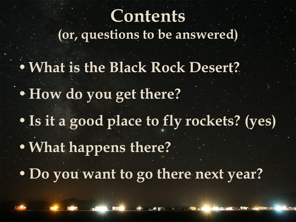 Contents (or, questions to be answered) What is the Black Rock Desert.