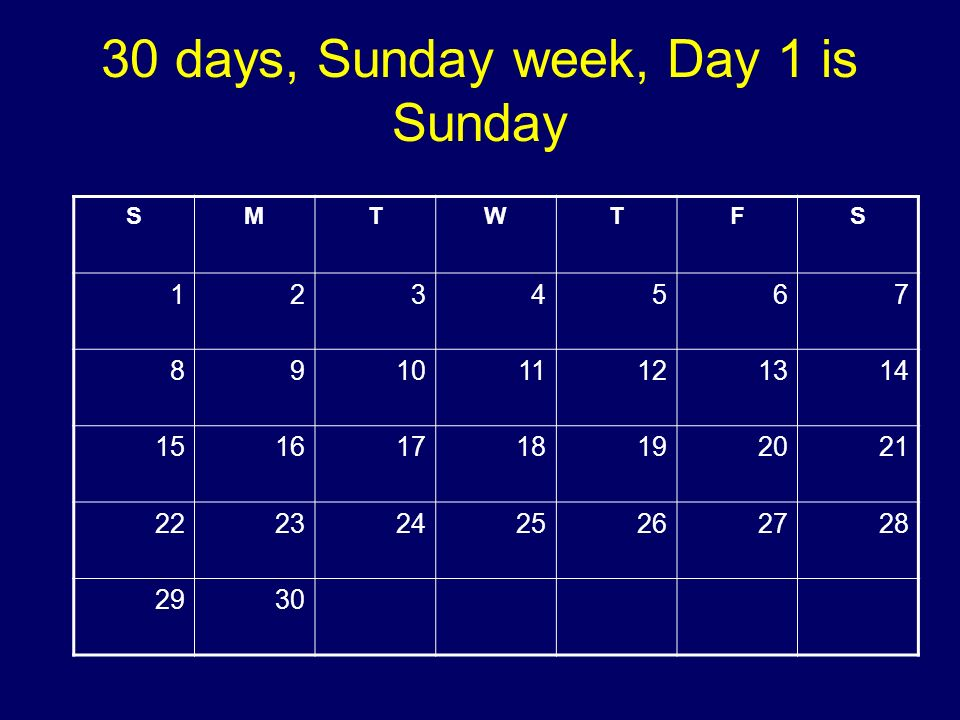 30 days, Sunday week, Day 1 is Sunday SMTWTFS 1234567 891011121314 15161718192021 22232425262728 2930 Copyright 2008 Dave Paradi. All rights reserved