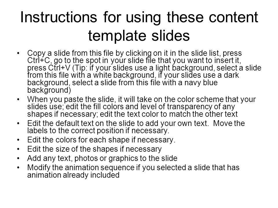 Instructions for using these content template slides Copy a slide from this file by clicking on it in the slide list, press Ctrl+C, go to the spot in