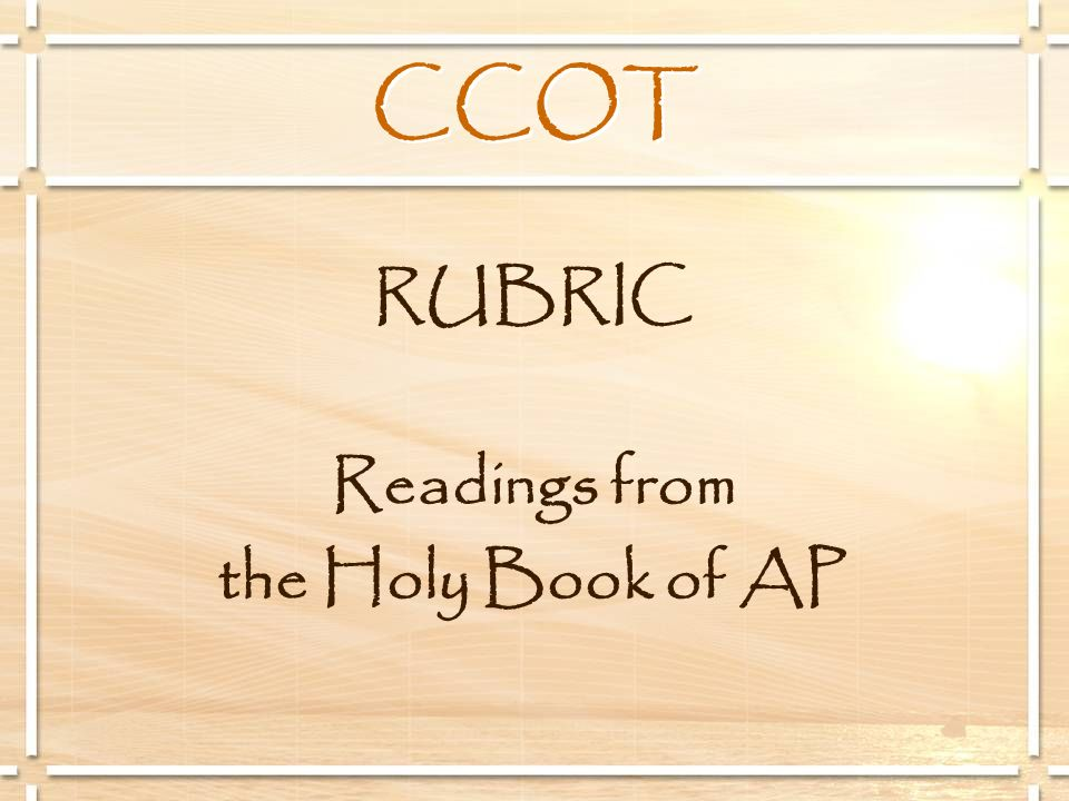 CCOT RUBRIC Readings from the Holy Book of AP