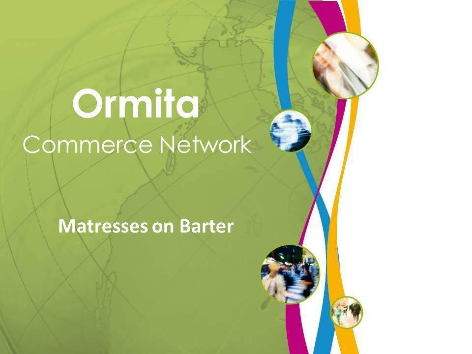 Ormita Commerce Network Matresses on Barter
