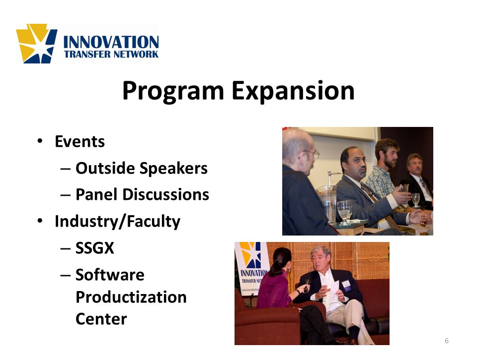 Program Expansion Events – Outside Speakers – Panel Discussions Industry/Faculty – SSGX – Software Productization Center 6