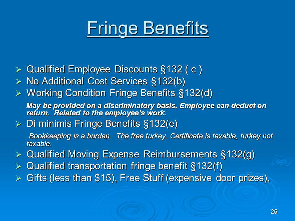 24 Fringe Benefits Employer-paid transportation($115) or parking($220) Employer-paid transportation($115) or parking($220) Free or discounted admissio
