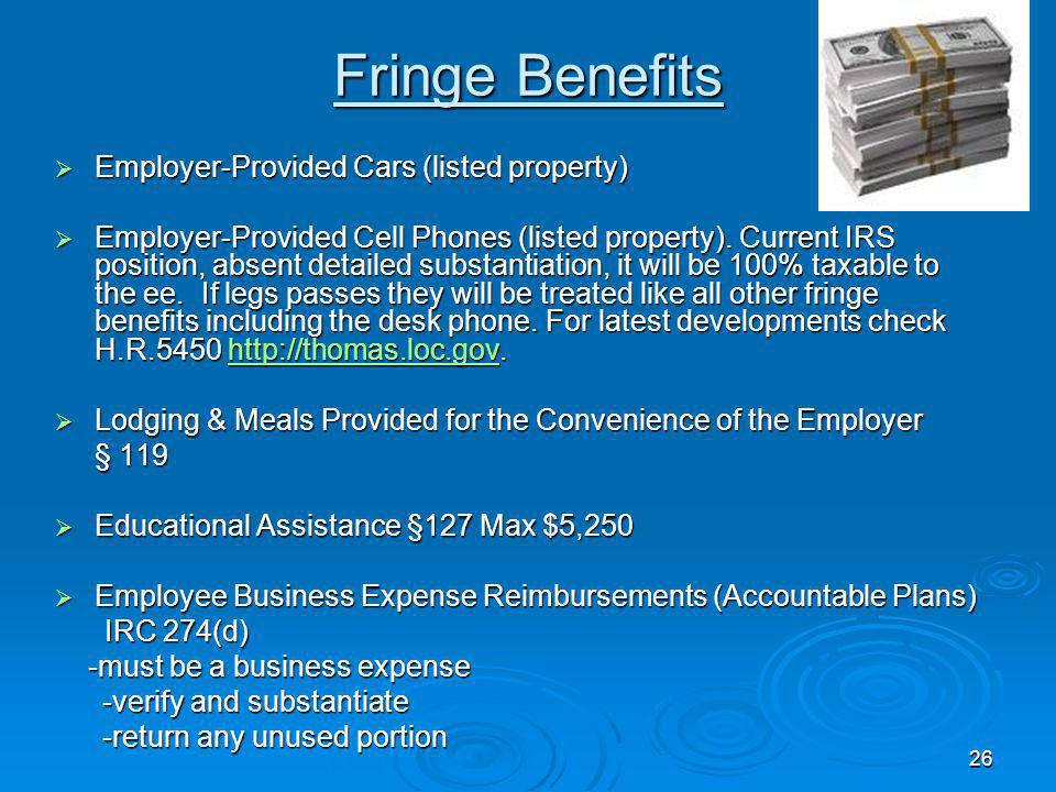 25 Fringe Benefits Qualified Employee Discounts §132 ( c ) Qualified Employee Discounts §132 ( c ) No Additional Cost Services §132(b) No Additional C