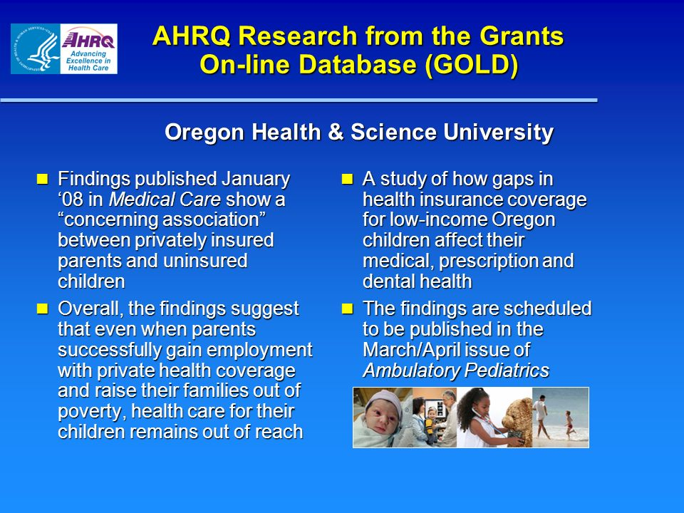AHRQ Research from the Grants On-line Database (GOLD) Findings published January 08 in Medical Care show a concerning association between privately in