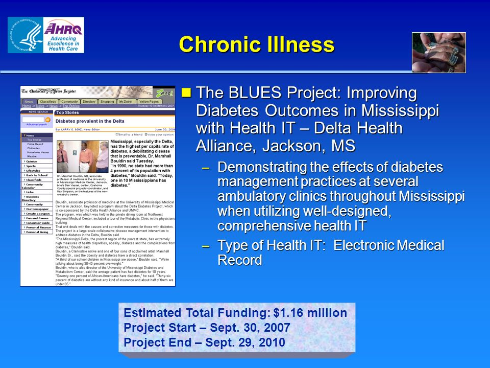 Chronic Illness The BLUES Project: Improving Diabetes Outcomes in Mississippi with Health IT – Delta Health Alliance, Jackson, MS The BLUES Project: I