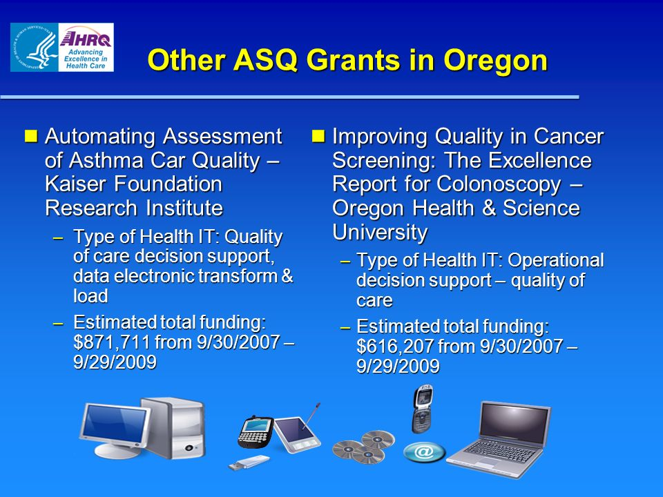 Other ASQ Grants in Oregon Automating Assessment of Asthma Car Quality – Kaiser Foundation Research Institute Automating Assessment of Asthma Car Qual