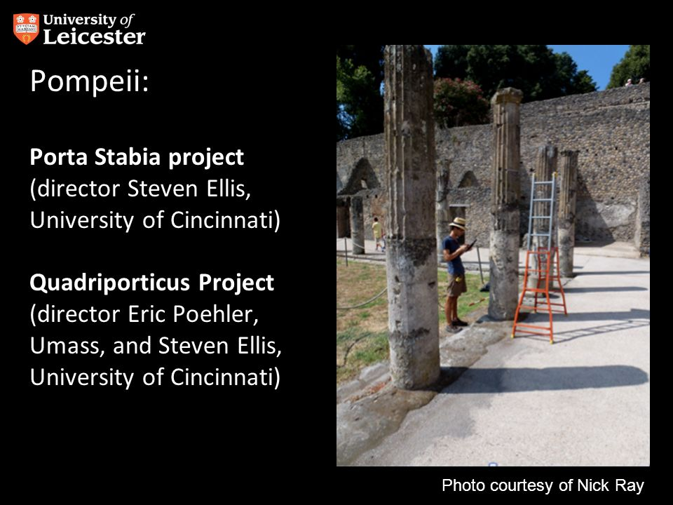 Pompeii: Porta Stabia project (director Steven Ellis, University of Cincinnati) Quadriporticus Project (director Eric Poehler, Umass, and Steven Ellis, University of Cincinnati) Photo courtesy of Nick Ray
