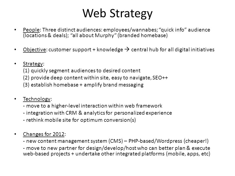 Web Strategy People: Three distinct audiences: employees/wannabes; quick info audience (locations & deals); all about Murphy (branded homebase) Object