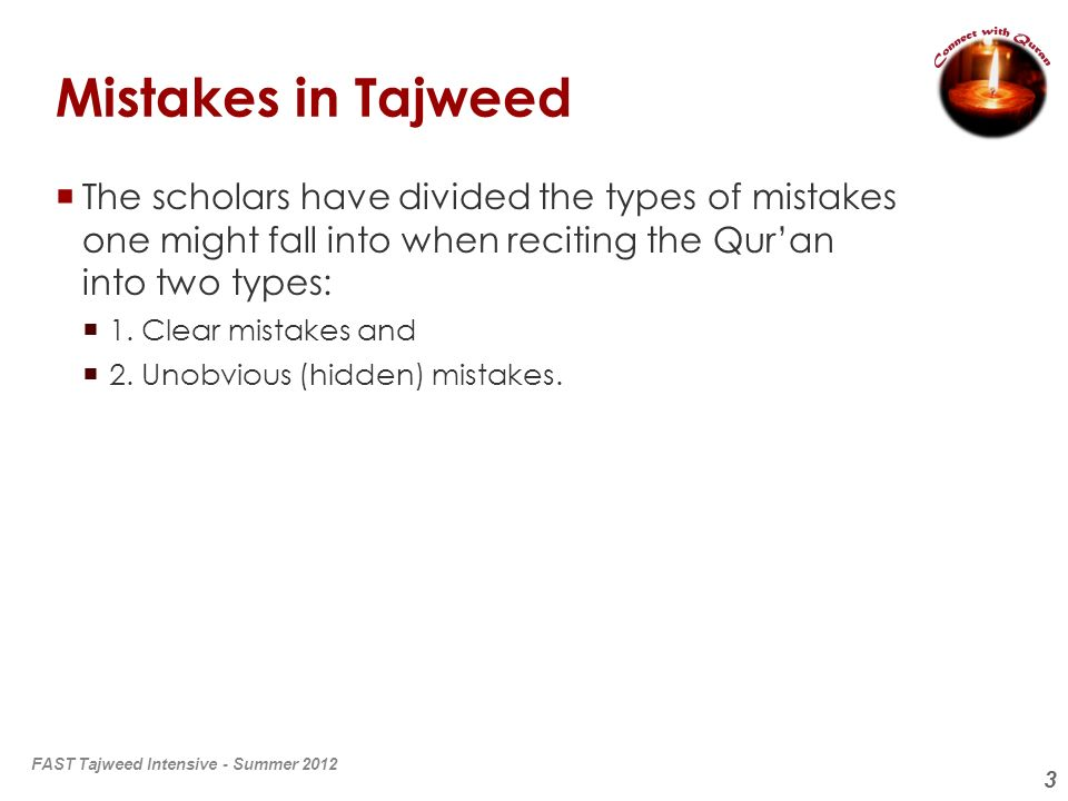4 Clear Mistakes The Clear mistakes must be avoided by all and to avoid them one must know the rules of Tajweed.