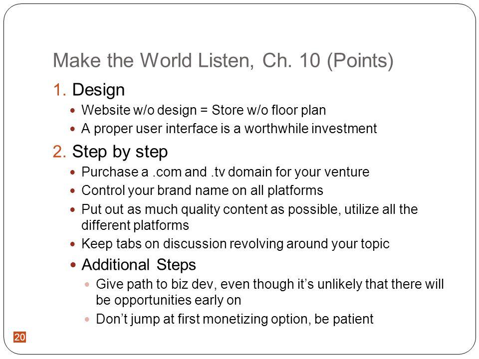 20 Make the World Listen, Ch.