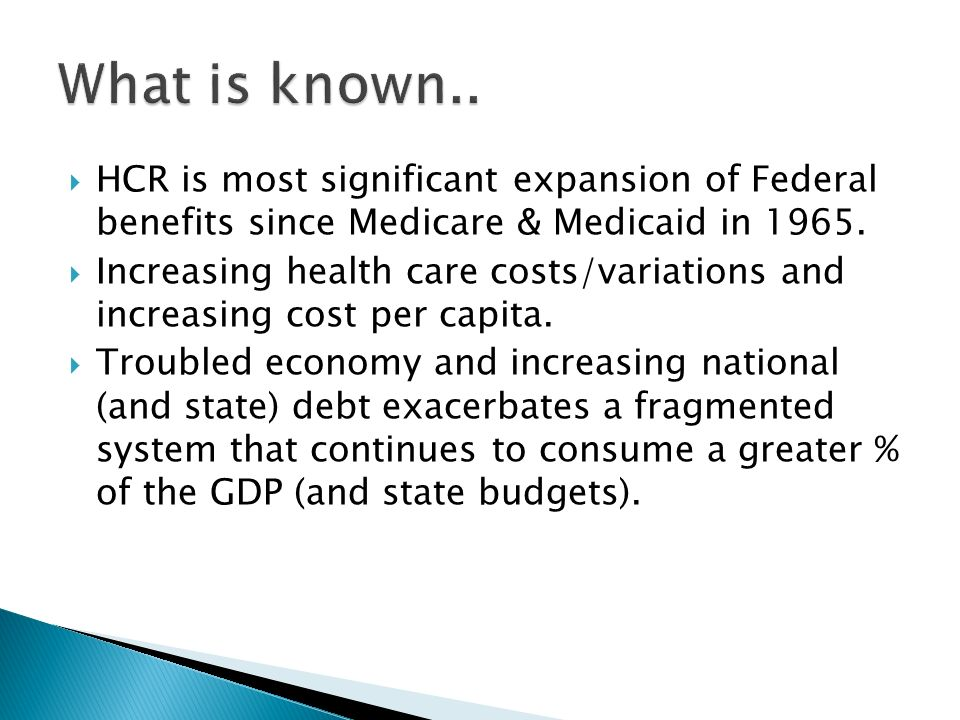 HCR is most significant expansion of Federal benefits since Medicare & Medicaid in 1965.