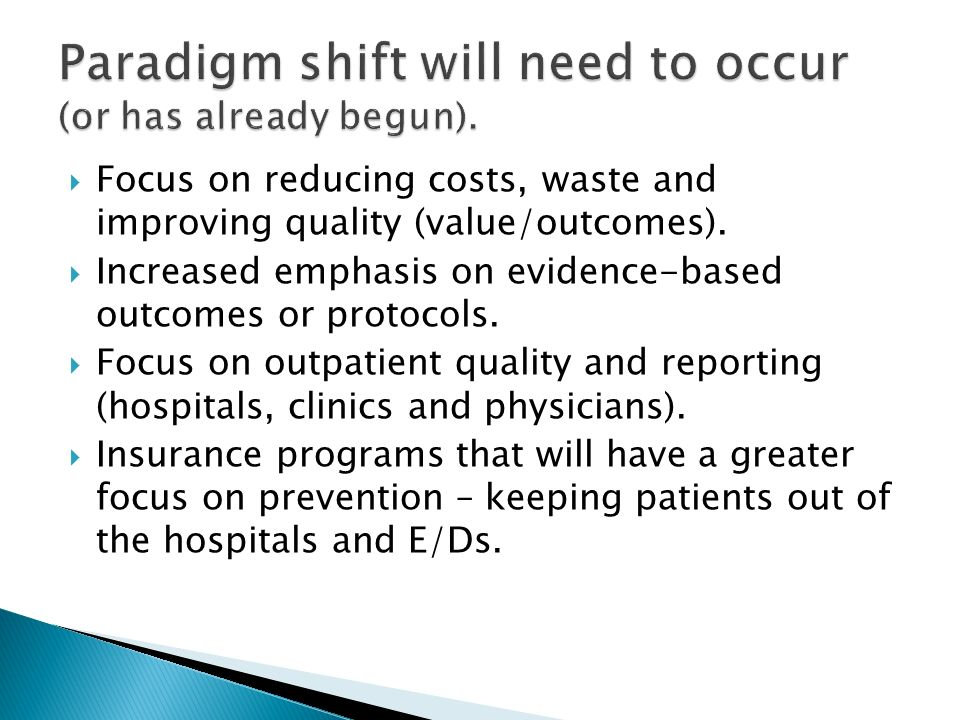 Focus on reducing costs, waste and improving quality (value/outcomes).