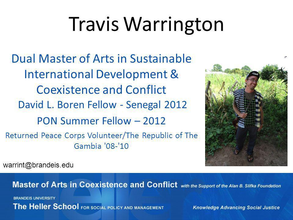 Travis Warrington Dual Master of Arts in Sustainable International Development & Coexistence and Conflict David L.