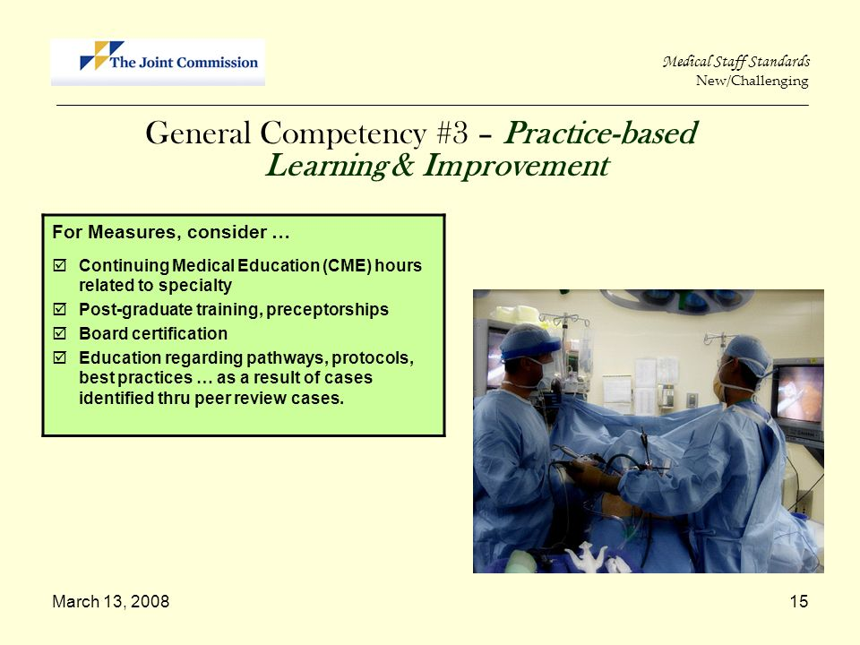 March 13, 200815 Medical Staff Standards New/Challenging _____________________________________________________________________________________________