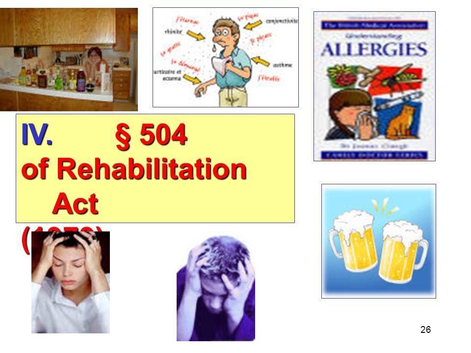 26 IV.§ 504 of Rehabilitation Act (1973)