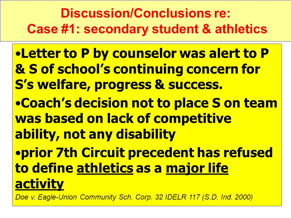 30 Discussion/Conclusions re: Case #1: secondary student & athletics Letter to P by counselor was alert to P & S of schools continuing concern for Ss