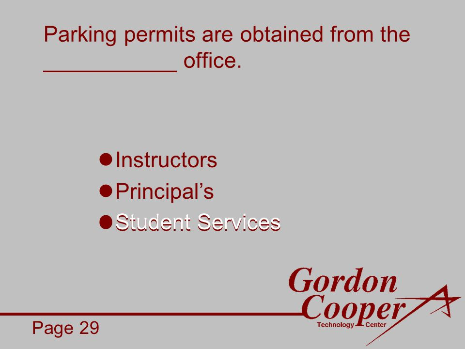 Parking permits are obtained from the ___________ office.