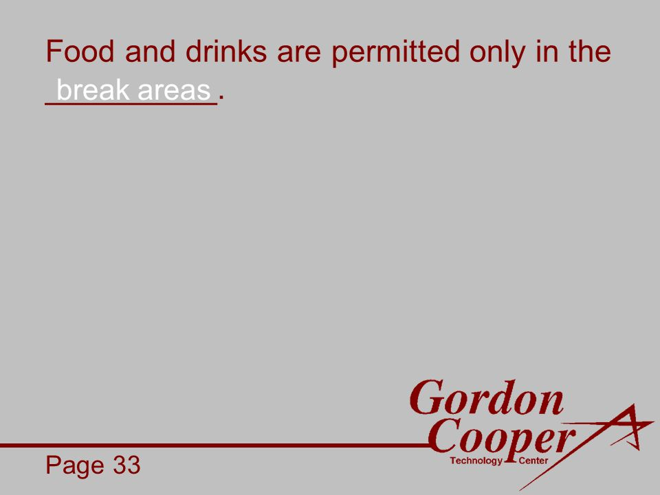 Food and drinks are permitted only in the __________. Page 33 break areas