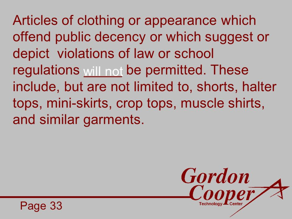 Articles of clothing or appearance which offend public decency or which suggest or depict violations of law or school regulations _____ be permitted.