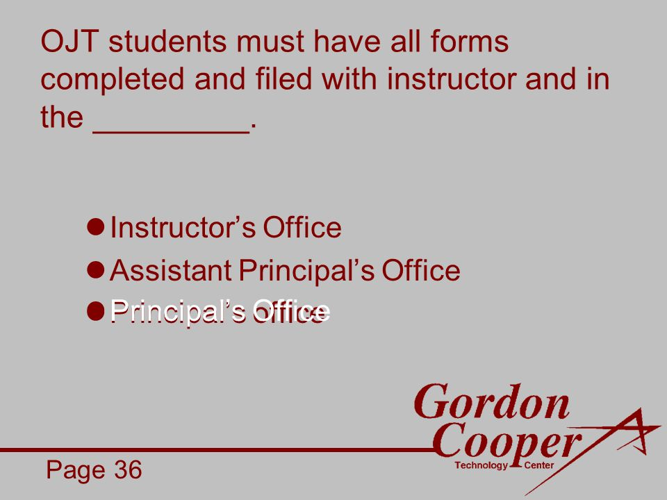 OJT students must have all forms completed and filed with instructor and in the _________.