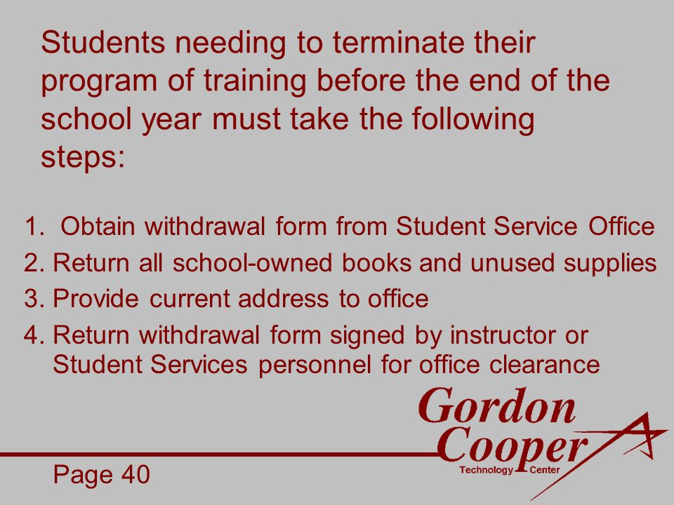 Students needing to terminate their program of training before the end of the school year must take the following steps: 1.