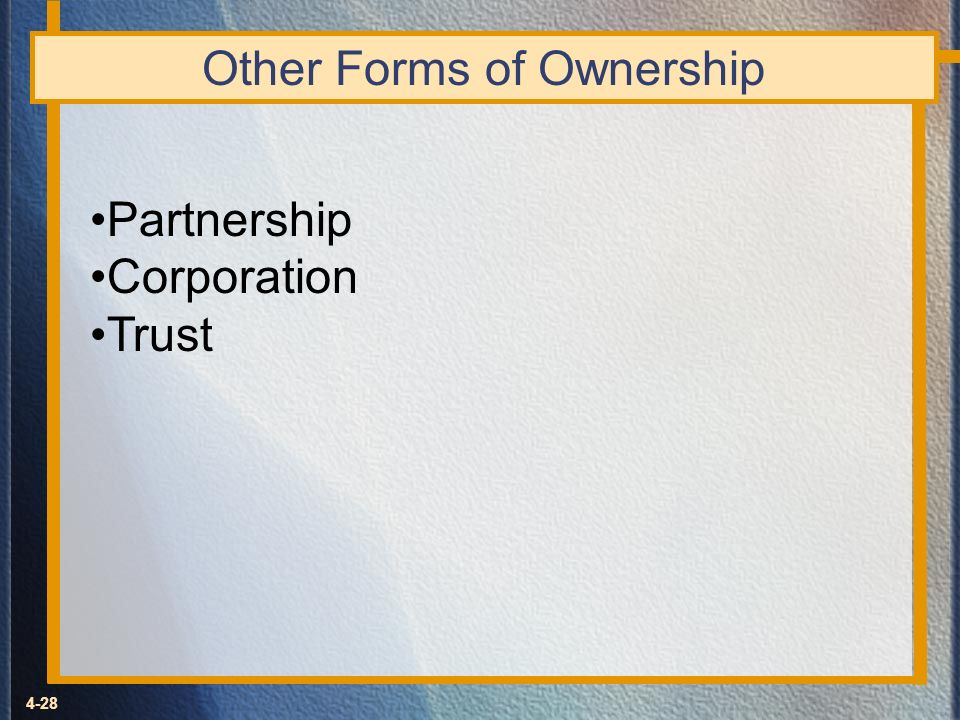 4-28 Other Forms of Ownership Partnership Corporation Trust
