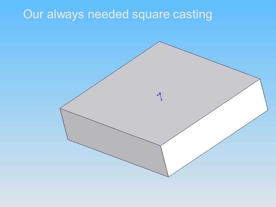 Our always needed square casting