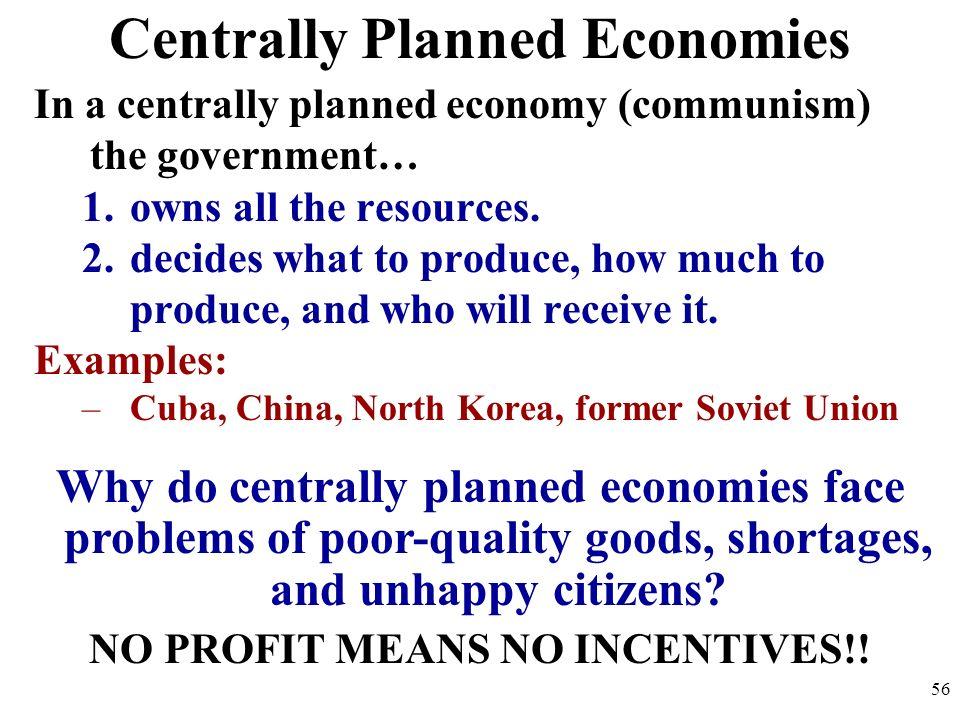 Centrally-Planned Economies (aka Communism) 55
