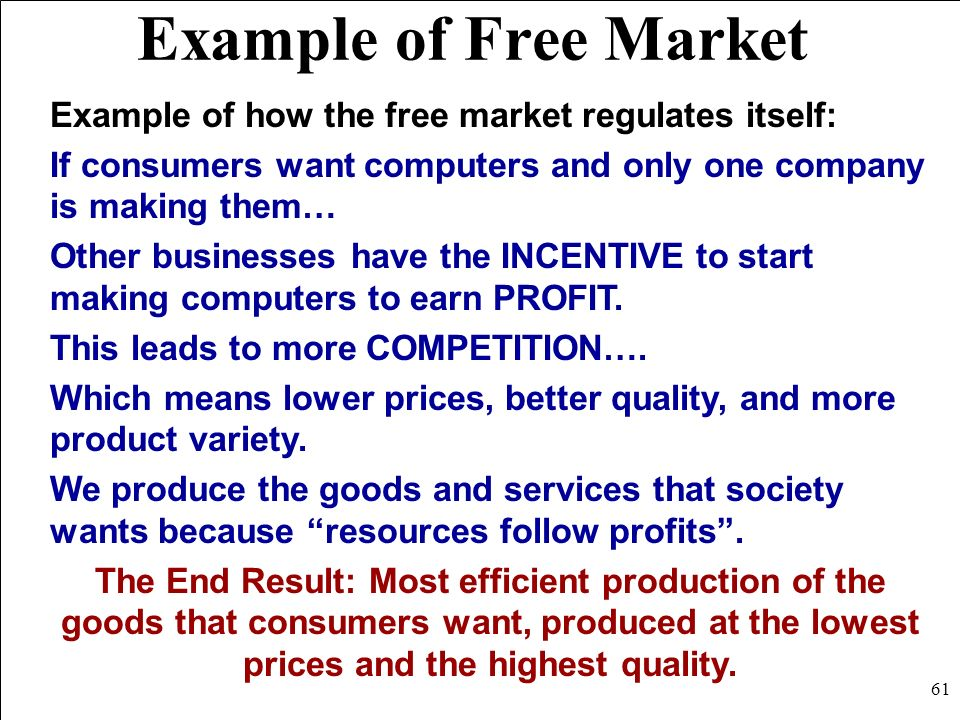 Characteristics of Free Market 1.Little government involvement in the economy. (Laissez Faire = Let it be) 2.Individuals OWN resources and answer the