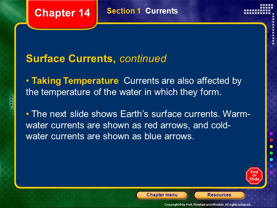 Copyright © by Holt, Rinehart and Winston. All rights reserved. ResourcesChapter menu Section 1 Currents Surface Currents, continued Taking Temperatur