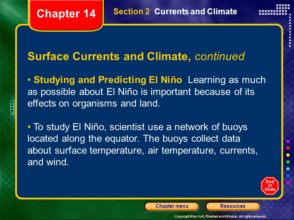 Copyright © by Holt, Rinehart and Winston. All rights reserved. ResourcesChapter menu Section 2 Currents and Climate Surface Currents and Climate, con