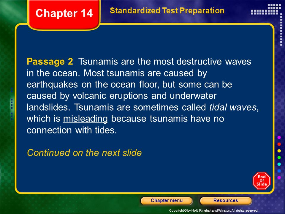 Copyright © by Holt, Rinehart and Winston. All rights reserved. ResourcesChapter menu Passage 2 Tsunamis are the most destructive waves in the ocean.