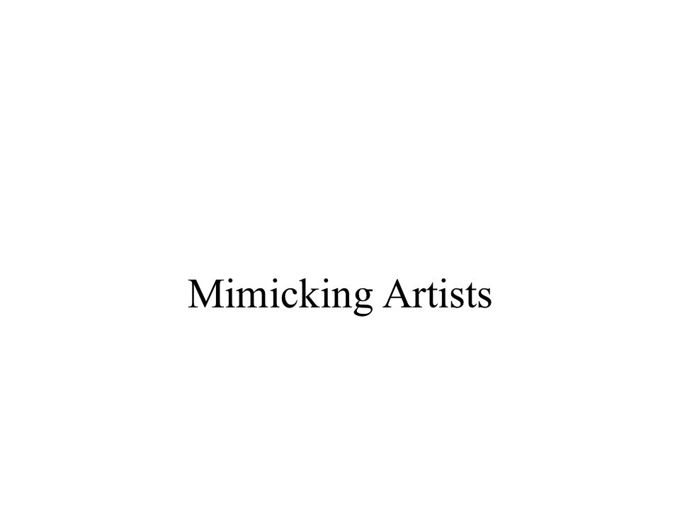 Mimicking Artists