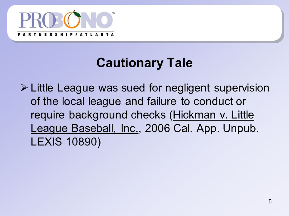 Cautionary Tale Little League was not held liable for umpires acts, as the connection between Little League and the molestation were too attenuated.