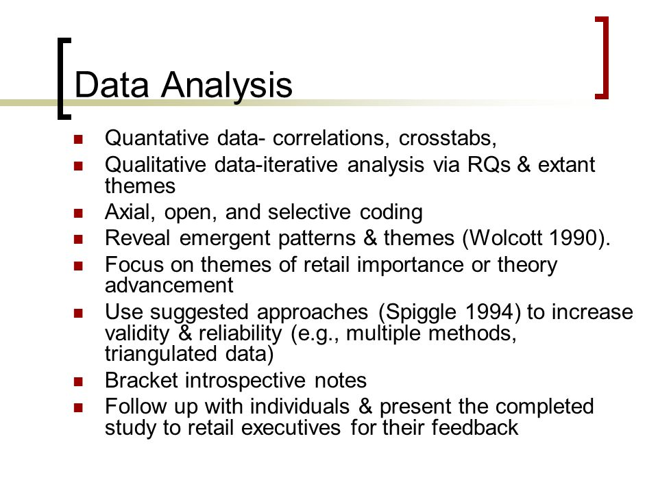 Data Analysis Quantative data- correlations, crosstabs, Qualitative data-iterative analysis via RQs & extant themes Axial, open, and selective coding