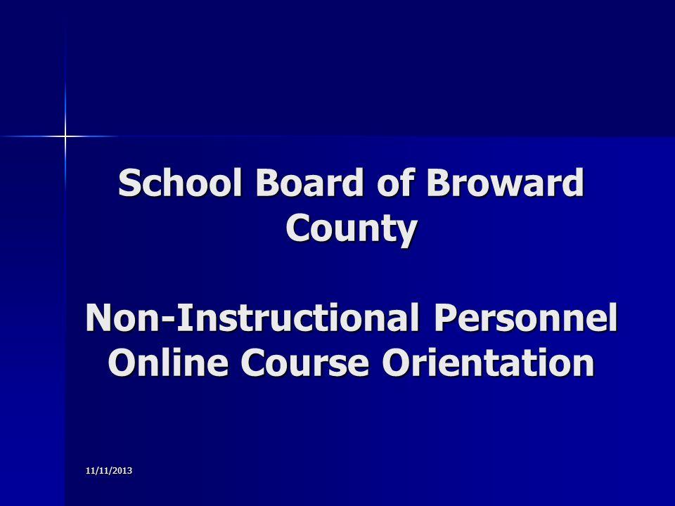11/11/2013 School Board of Broward County Non-Instructional Personnel Online Course Orientation